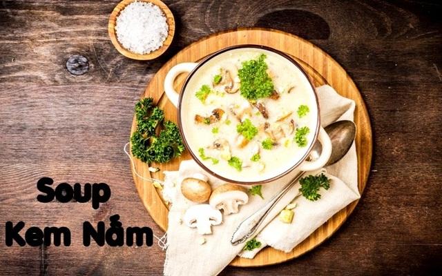GỢI Ý THỰC ĐƠN CHAY TIỆC CƯỚI: Soup Kem Nấm